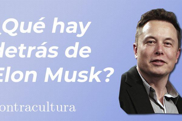 ¿Qué hay  detrás de  Elon Musk?