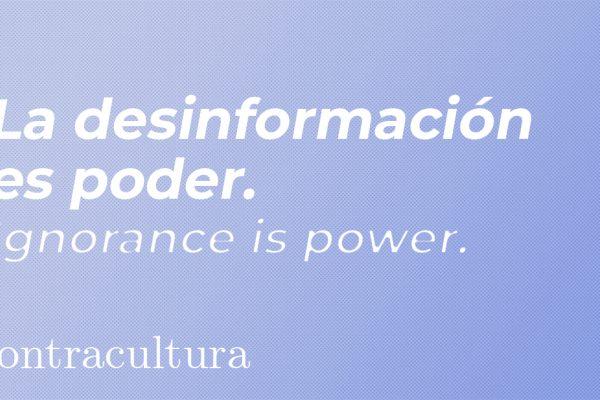 La desinformación es poder