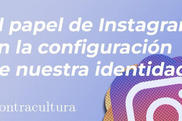 El papel de Instagram en la configuración de nuestra identidad