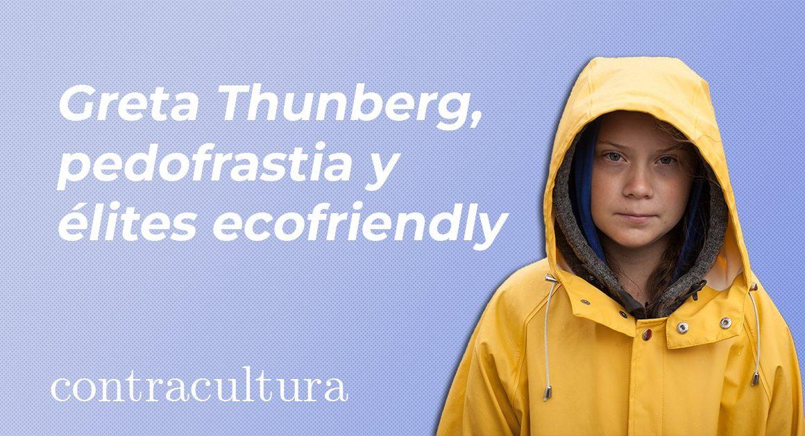 Greta Thunberg, pedofrastia y élites ecofriendly.