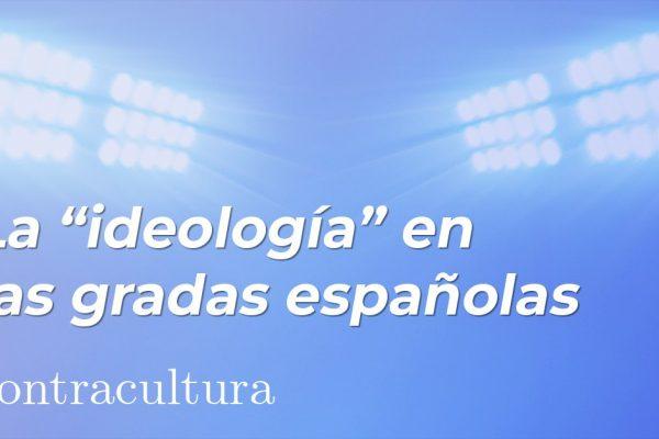 La «ideología» en las gradas españolas